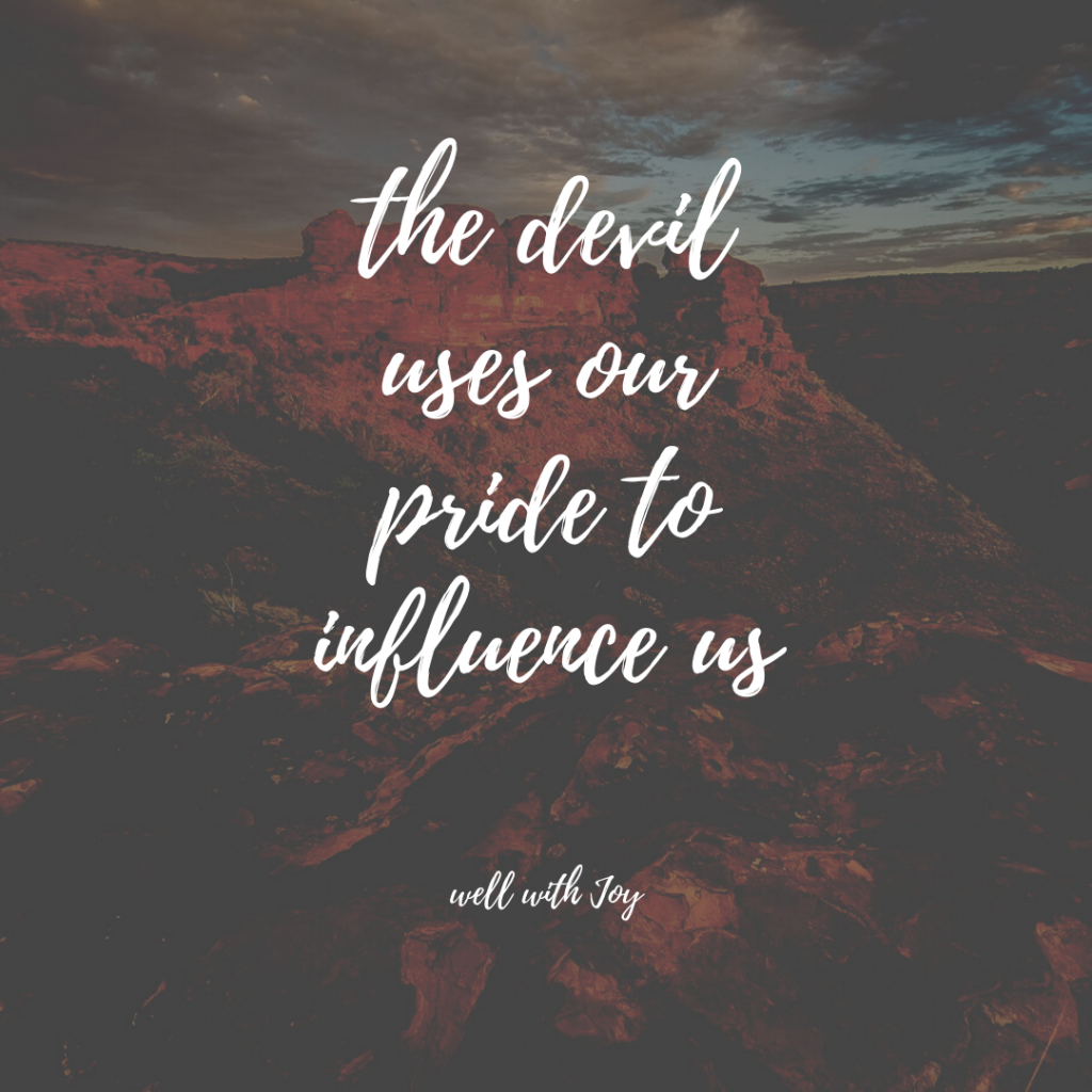 our pride influences us